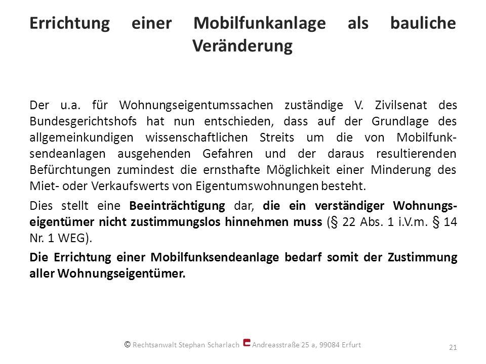 Errichtung einer Mobilfunkanlage als bauliche Veränderung Der u.a. für Wohnungseigentumssachen zuständige V. Zivilsenat des Bundesgerichtshofs hat nun