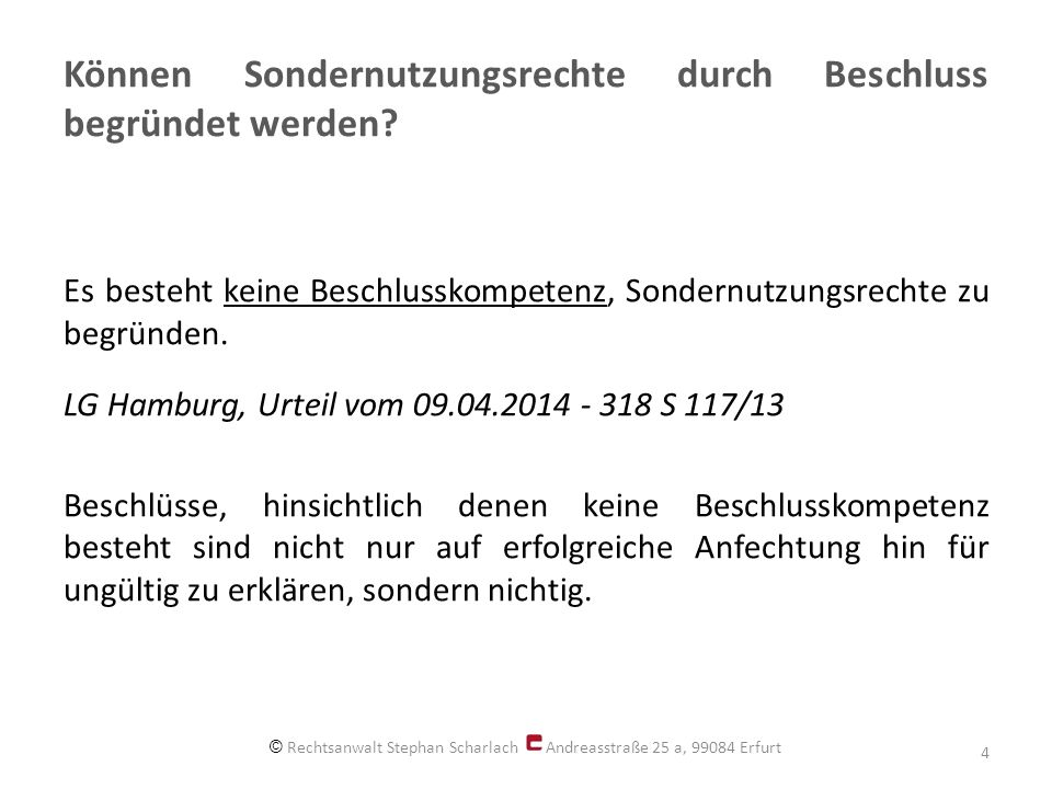 Können Sondernutzungsrechte durch Beschluss begründet werden? Es besteht keine Beschlusskompetenz, Sondernutzungsrechte zu begründen. LG Hamburg, Urte
