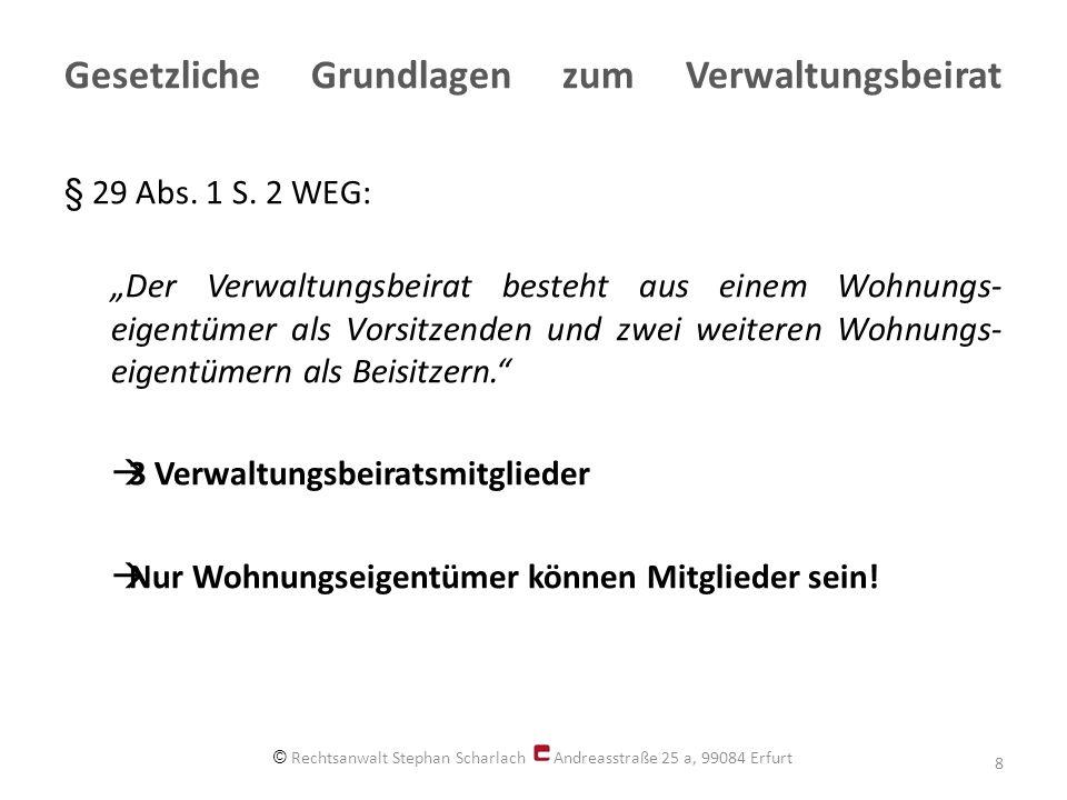 """Gesetzliche Grundlagen zum Verwaltungsbeirat § 29 Abs. 1 S. 2 WEG: """"Der Verwaltungsbeirat besteht aus einem Wohnungs- eigentümer als Vorsitzenden und"""