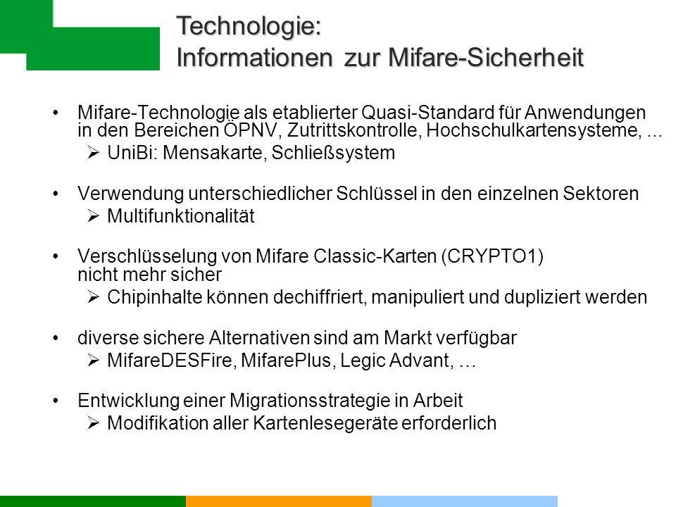 Technologie: Informationen zur Mifare-Sicherheit Mifare-Technologie als etablierter Quasi-Standard für Anwendungen in den Bereichen ÖPNV, Zutrittskont