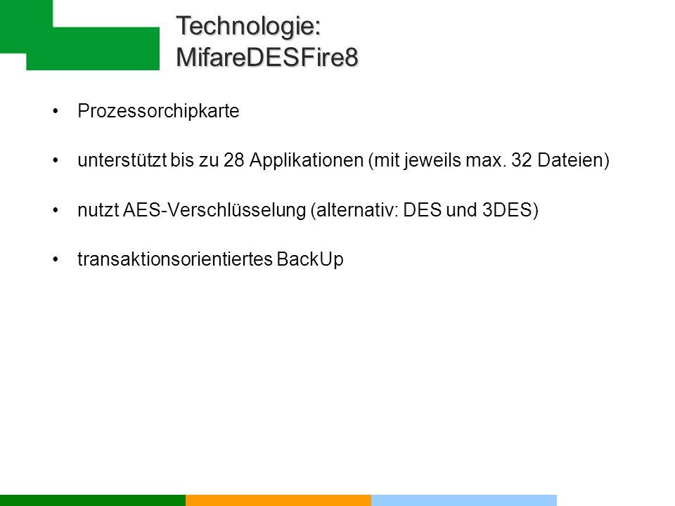 Prozessorchipkarte unterstützt bis zu 28 Applikationen (mit jeweils max. 32 Dateien) nutzt AES-Verschlüsselung (alternativ: DES und 3DES) transaktions