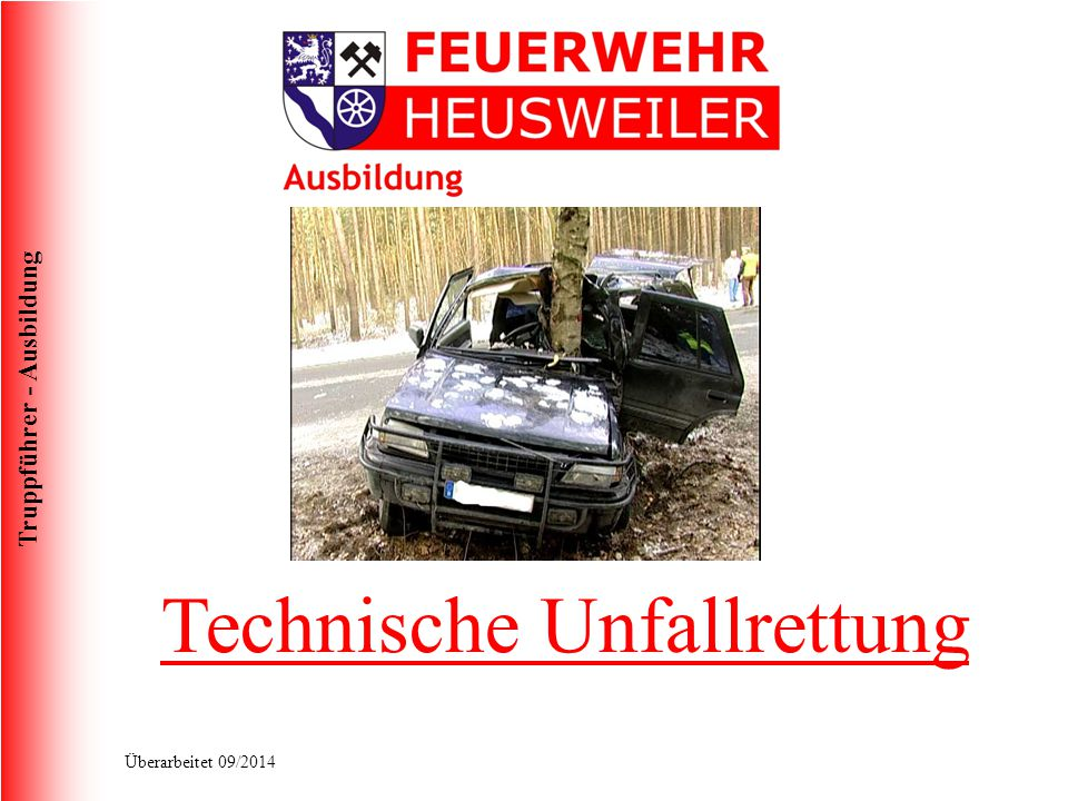Truppführer - Ausbildung Überarbeitet 09/2014 Absichern auf Gemeinde-Kreis und Bundesstraßen Absicherung ca.