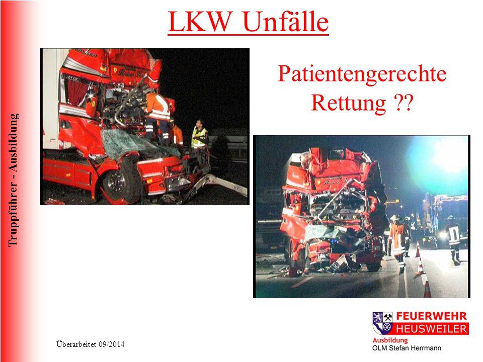 Truppführer - Ausbildung Überarbeitet 09/2014 LKW Unfälle Patientengerechte Rettung ??