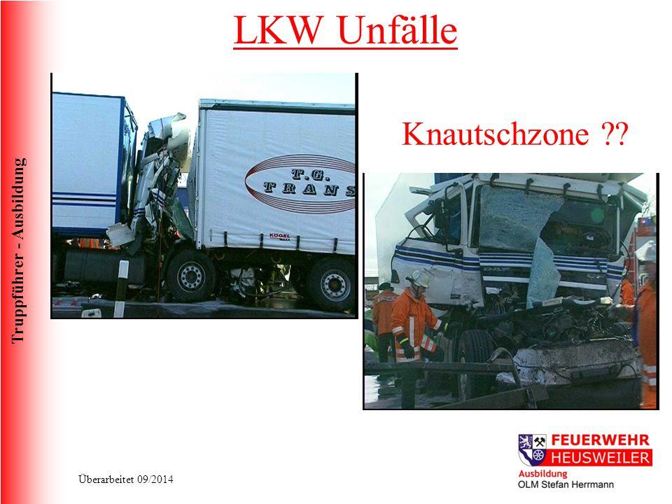 Truppführer - Ausbildung Überarbeitet 09/2014 Knautschzone ?? LKW Unfälle