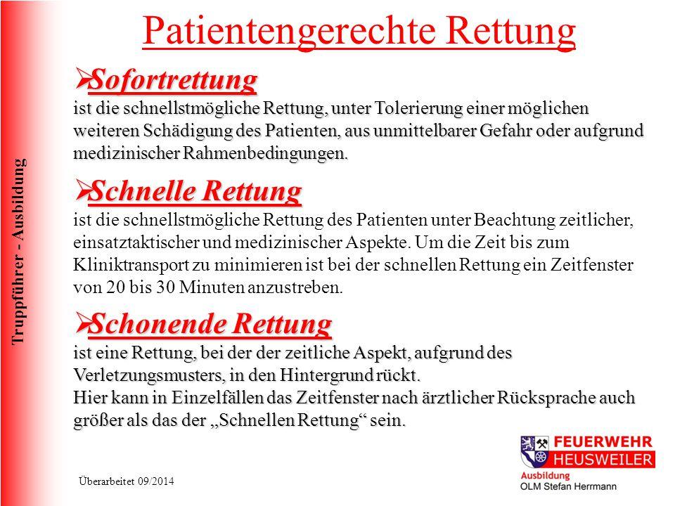Truppführer - Ausbildung Überarbeitet 09/2014 Patientengerechte Rettung  Sofortrettung ist die schnellstmögliche Rettung, unter Tolerierung einer mög