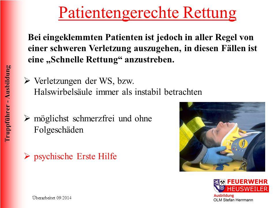 Truppführer - Ausbildung Überarbeitet 09/2014  Verletzungen der WS, bzw. Halswirbelsäule immer als instabil betrachten  möglichst schmerzfrei und oh