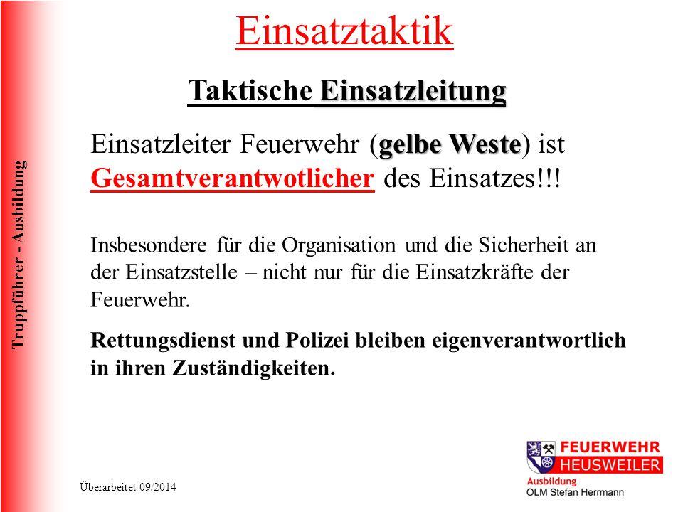 Truppführer - Ausbildung Überarbeitet 09/2014 Einsatztaktik Einsatzleitung Taktische Einsatzleitung gelbe Weste Einsatzleiter Feuerwehr (gelbe Weste)