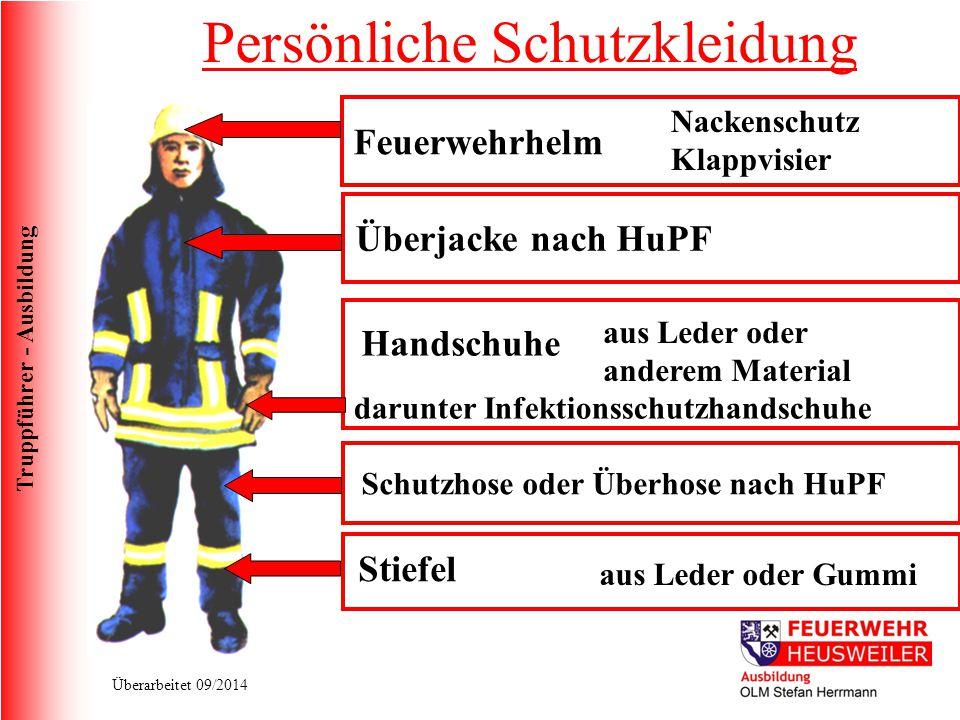 Truppführer - Ausbildung Überarbeitet 09/2014 Feuerwehrhelm Nackenschutz Klappvisier Überjacke nach HuPF Handschuhe aus Leder oder anderem Material da