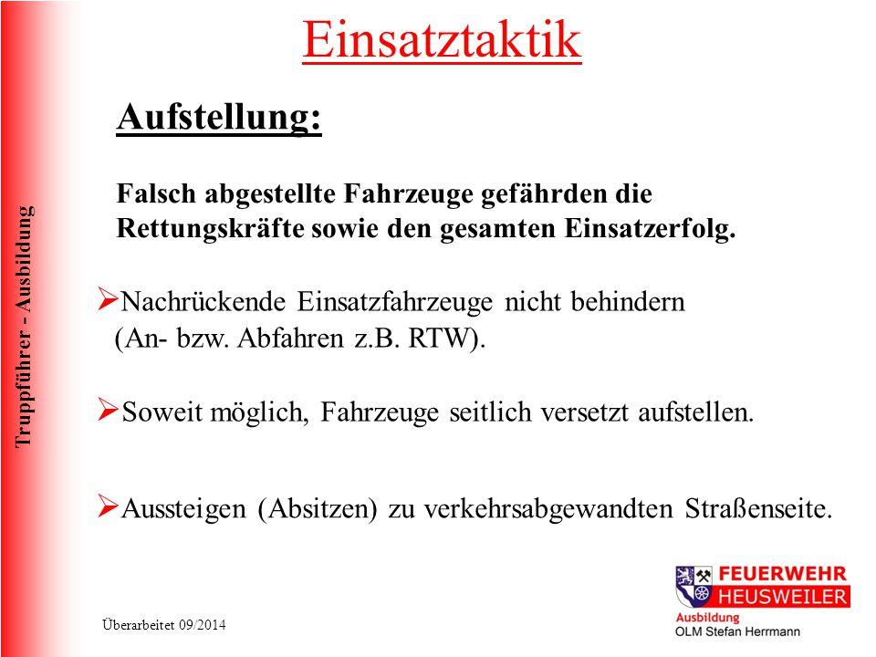 Truppführer - Ausbildung Überarbeitet 09/2014 Aufstellung:  Soweit möglich, Fahrzeuge seitlich versetzt aufstellen.  Aussteigen (Absitzen) zu verkeh