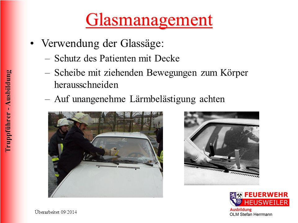 Truppführer - Ausbildung Überarbeitet 09/2014 Verwendung der Glassäge: –Schutz des Patienten mit Decke –Scheibe mit ziehenden Bewegungen zum Körper he