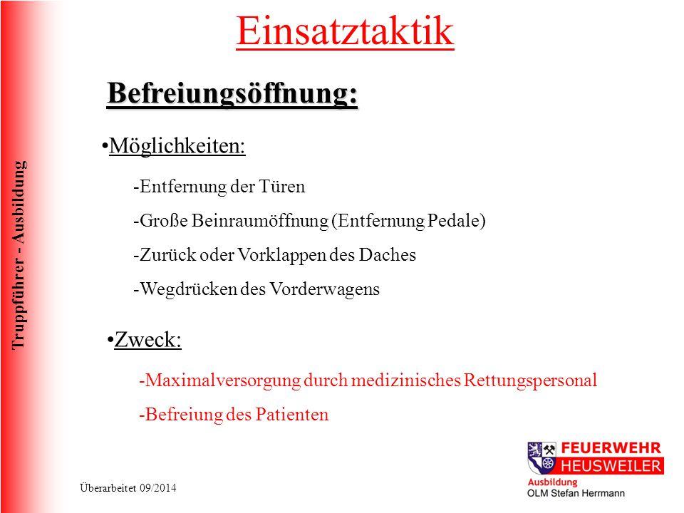 Truppführer - Ausbildung Überarbeitet 09/2014 Befreiungsöffnung: Möglichkeiten: -Entfernung der Türen -Große Beinraumöffnung (Entfernung Pedale) -Zurü