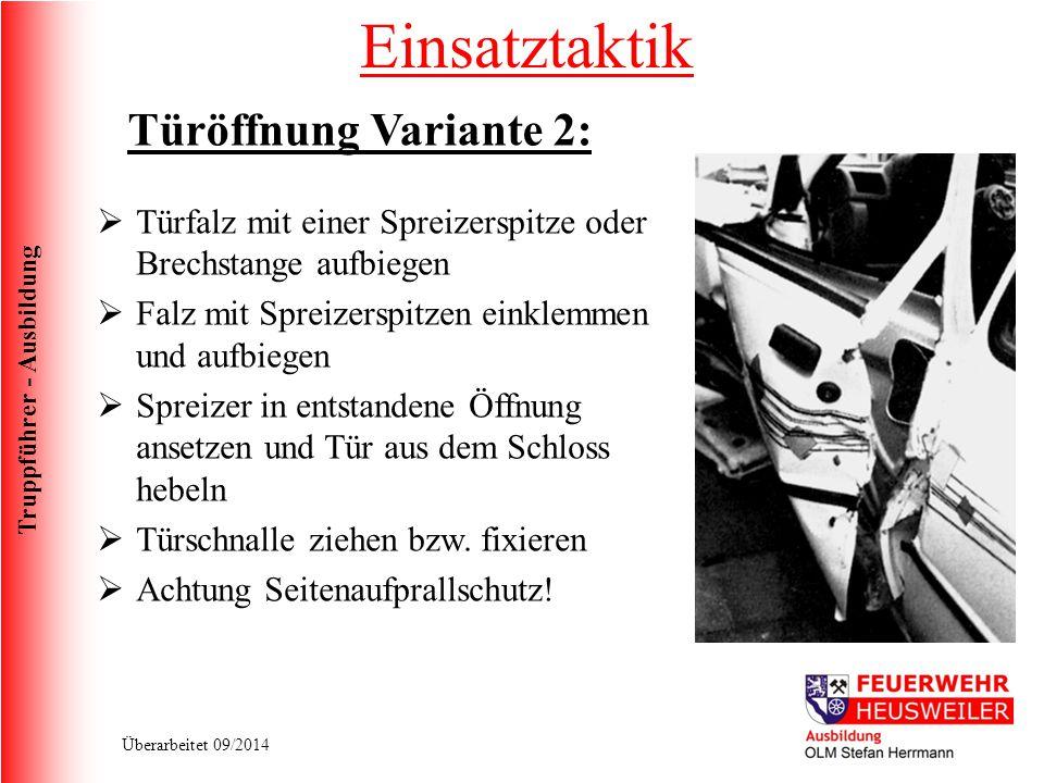 Truppführer - Ausbildung Überarbeitet 09/2014 Türöffnung Variante 2:  Türfalz mit einer Spreizerspitze oder Brechstange aufbiegen  Falz mit Spreizer