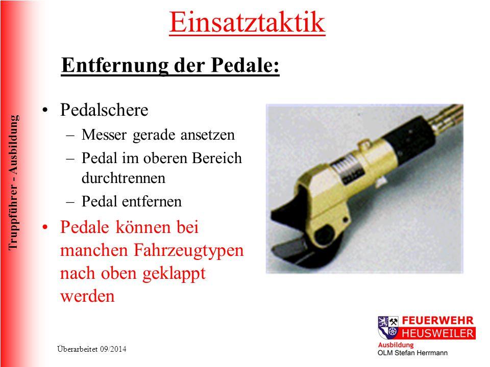 Truppführer - Ausbildung Überarbeitet 09/2014 Entfernung der Pedale: Pedalschere –Messer gerade ansetzen –Pedal im oberen Bereich durchtrennen –Pedal
