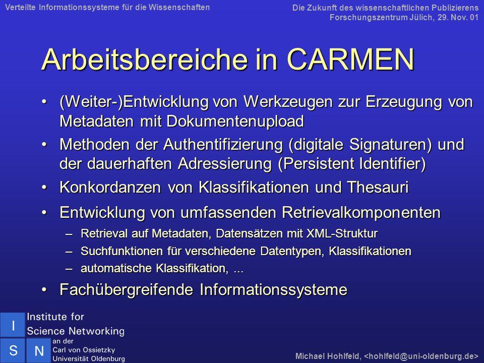 Arbeitsbereiche in CARMEN (Weiter-)Entwicklung von Werkzeugen zur Erzeugung von Metadaten mit Dokumentenupload(Weiter-)Entwicklung von Werkzeugen zur