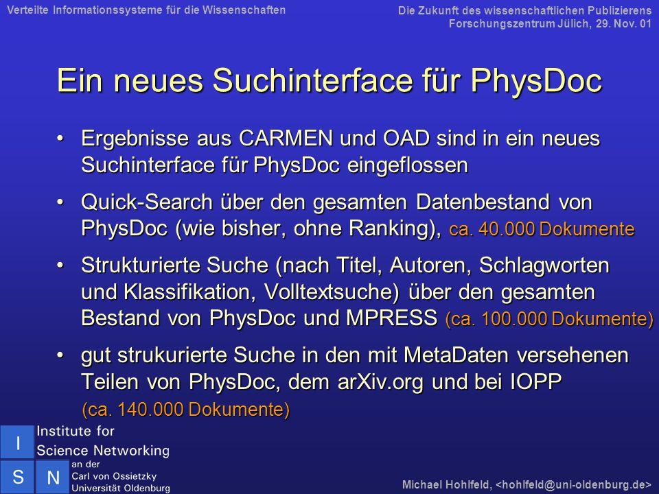 Ein neues Suchinterface für PhysDoc Ergebnisse aus CARMEN und OAD sind in ein neues Suchinterface für PhysDoc eingeflossenErgebnisse aus CARMEN und OAD sind in ein neues Suchinterface für PhysDoc eingeflossen Quick-Search über den gesamten Datenbestand von PhysDoc (wie bisher, ohne Ranking), ca.