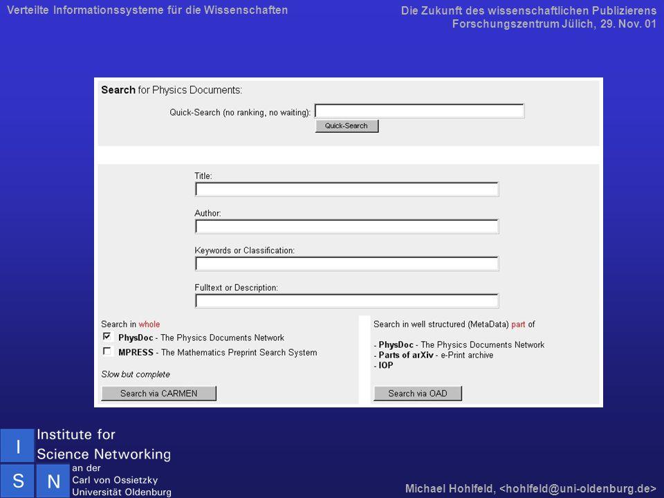 Die Zukunft des wissenschaftlichen Publizierens Forschungszentrum Jülich, 29. Nov. 01 Michael Hohlfeld, Verteilte Informationssysteme für die Wissensc