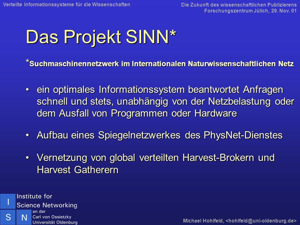 Das Projekt SINN* * Suchmaschinennetzwerk im Internationalen Naturwissenschaftlichen Netz ein optimales Informationssystem beantwortet Anfragen schnel