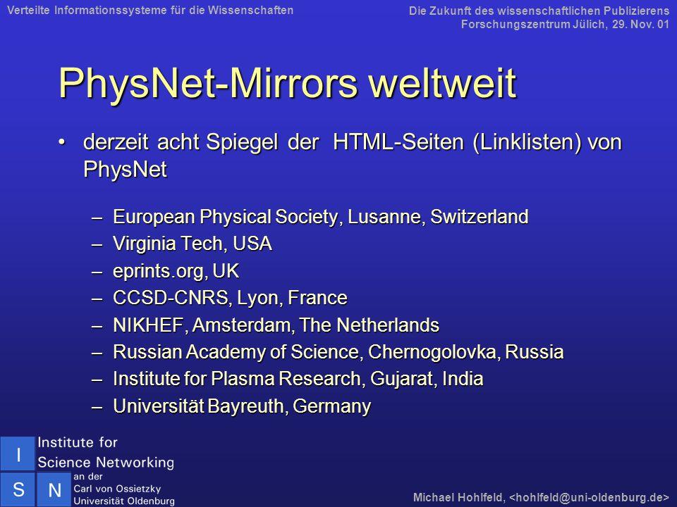 PhysNet-Mirrors weltweit derzeit acht Spiegel der HTML-Seiten (Linklisten) von PhysNetderzeit acht Spiegel der HTML-Seiten (Linklisten) von PhysNet –E