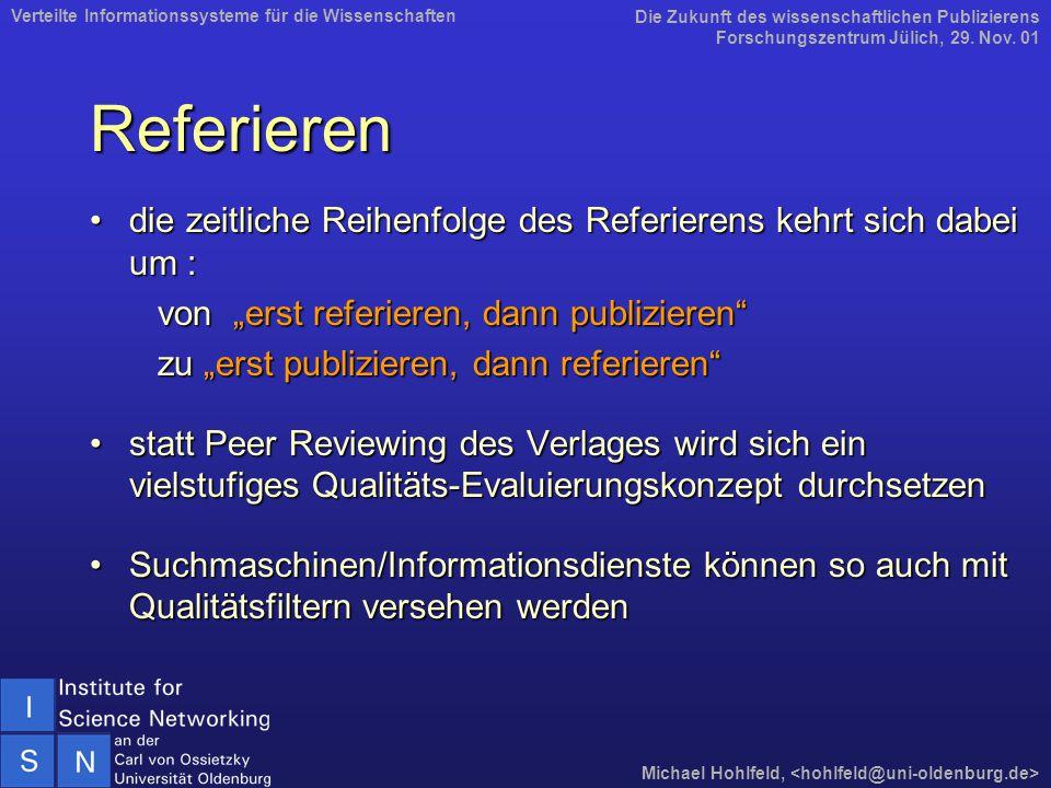 """Referieren die zeitliche Reihenfolge des Referierens kehrt sich dabei um :die zeitliche Reihenfolge des Referierens kehrt sich dabei um : von """"erst referieren, dann publizieren von """"erst referieren, dann publizieren zu """"erst publizieren, dann referieren zu """"erst publizieren, dann referieren statt Peer Reviewing des Verlages wird sich ein vielstufiges Qualitäts-Evaluierungskonzept durchsetzenstatt Peer Reviewing des Verlages wird sich ein vielstufiges Qualitäts-Evaluierungskonzept durchsetzen Suchmaschinen/Informationsdienste können so auch mit Qualitätsfiltern versehen werdenSuchmaschinen/Informationsdienste können so auch mit Qualitätsfiltern versehen werden Die Zukunft des wissenschaftlichen Publizierens Forschungszentrum Jülich, 29."""