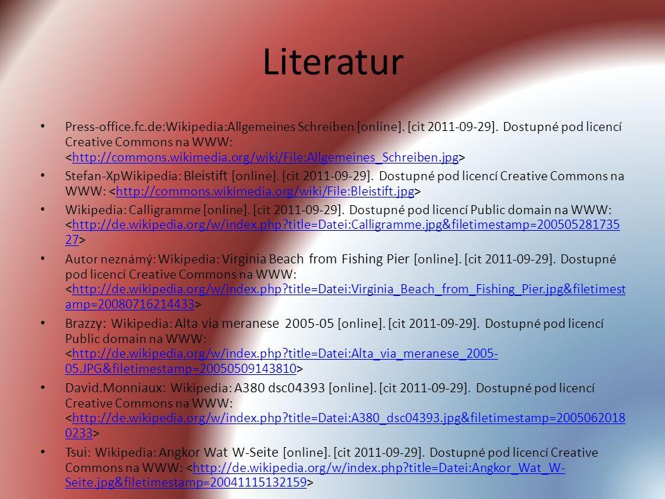 Literatur Press-office.fc.de:Wikipedia:Allgemeines Schreiben [online]. [cit 2011-09-29]. Dostupné pod licencí Creative Commons na WWW: http://commons.