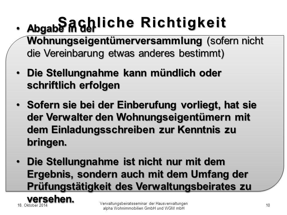 18. Oktober 201410 Verwaltungsbeiratsseminar der Hausverwaltungen alpha Wohnimmobilien GmbH und WGM mbH Sachliche Richtigkeit Abgabe in der Wohnungsei