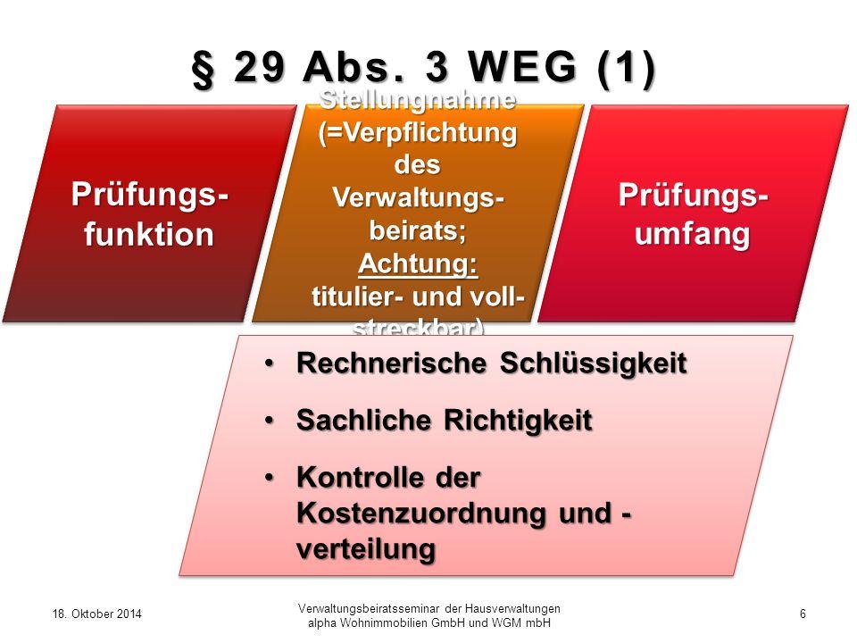 18. Oktober 20146 Verwaltungsbeiratsseminar der Hausverwaltungen alpha Wohnimmobilien GmbH und WGM mbH § 29 Abs. 3 WEG (1) Prüfungs- umfang Stellungna