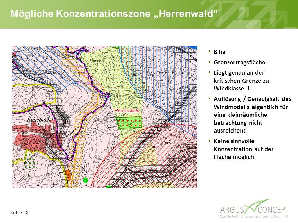 """Seite  13 Mögliche Konzentrationszone """"Herrenwald  8 ha  Grenzertragsfläche  Liegt genau an der kritischen Grenze zu Windklasse 1  Auflösung / Genauigkeit des Windmodells eigentlich für eine kleinräumliche betrachtung nicht ausreichend  Keine sinnvolle Konzentration auf der Fläche möglich"""