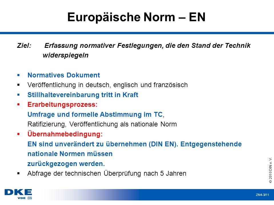 ZN4-3/11 Europäische Norm – EN © 2010 DIN e.V.