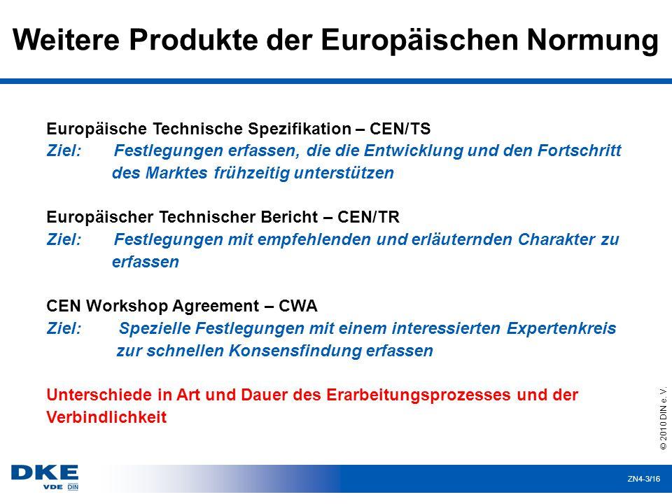 ZN4-3/16 Weitere Produkte der Europäischen Normung © 2010 DIN e.