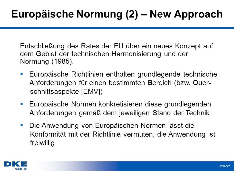 ZN4-3/8 Europäische Normung (3) Übernahmeverpflichtung:  Nationale Übernahme der EN innerhalb festgelegter Fristen  Entgegenstehende nationale Normen müssen zurückgezogen werden Stillhaltevereinbarung:  Den CEN/CENELEC-Mitgliedern auferlegte Verpflichtung, während und nach der Erarbeitung einer Europäischen Norm keine anderslautenden bzw.