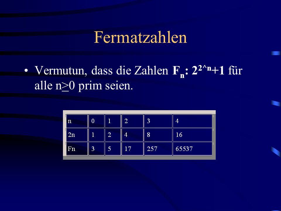 Kleiner Satz von Fermat a p-1 -1 immer durch die Primzahl p ganzzahlig teilbar, wenn a eine natürliche Zahl ist und 0<a<p