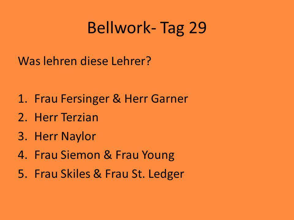 Bellwork- Tag 29 Was lehren diese Lehrer.