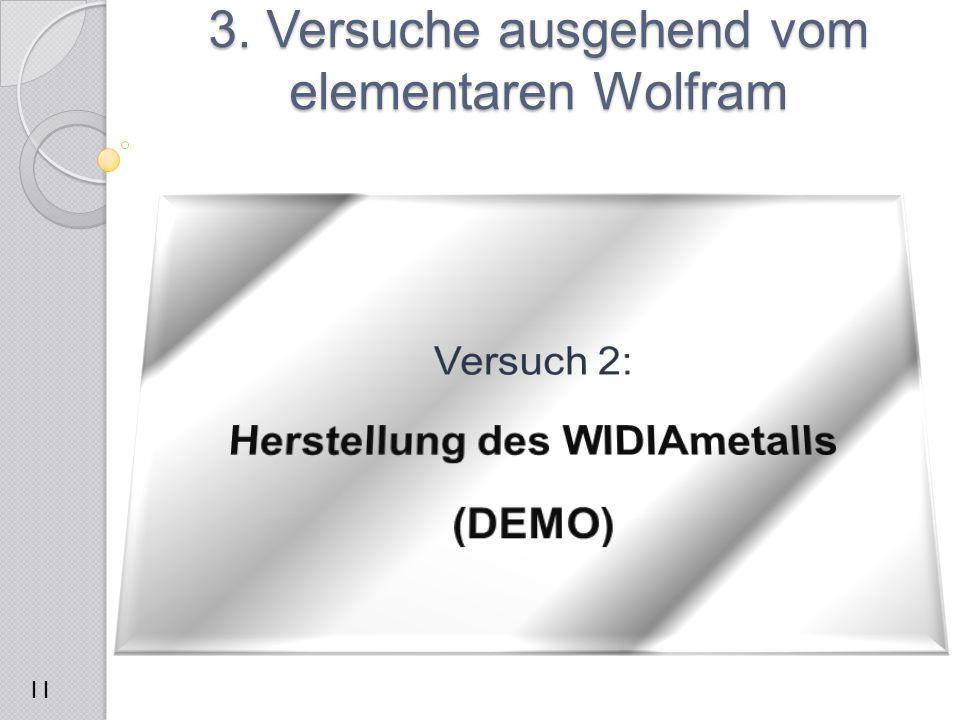 3. Versuche ausgehend vom elementaren Wolfram 11