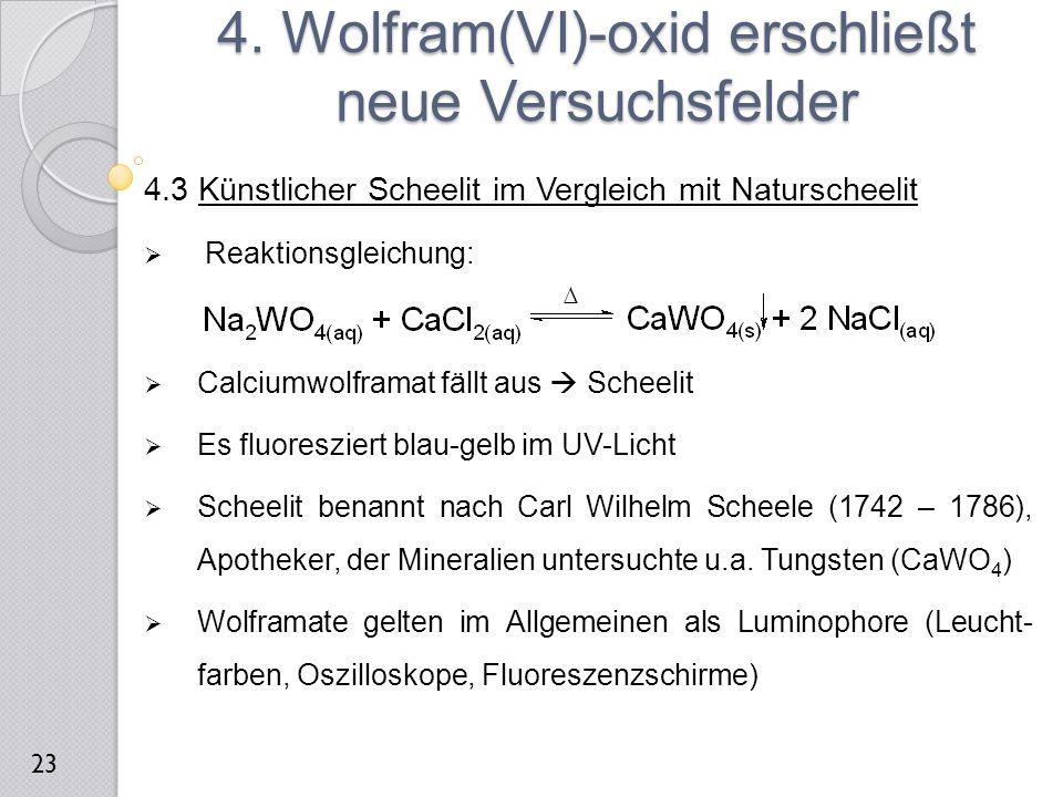4.3 Künstlicher Scheelit im Vergleich mit Naturscheelit  Reaktionsgleichung:  Calciumwolframat fällt aus  Scheelit  Es fluoresziert blau-gelb im U