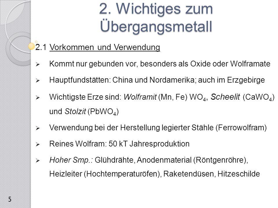  Hohe Dichte: Trimmgewichte bei Schwungmassen in Armband- uhren  Hohe Härte: WIDIAmetall (Wolframcarbid mit 10% Cobalt) 2.2 Darstellung  Reines Wolfram wird über die Reduktion von WO 3 mit H 2 bei 800°C gewonnen.