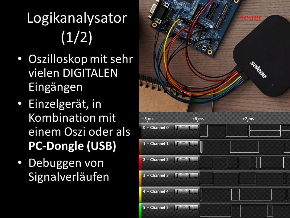 Logikanalysator (1/2) Oszilloskop mit sehr vielen DIGITALEN Eingängen Einzelgerät, in Kombination mit einem Oszi oder als PC-Dongle (USB) Debuggen von