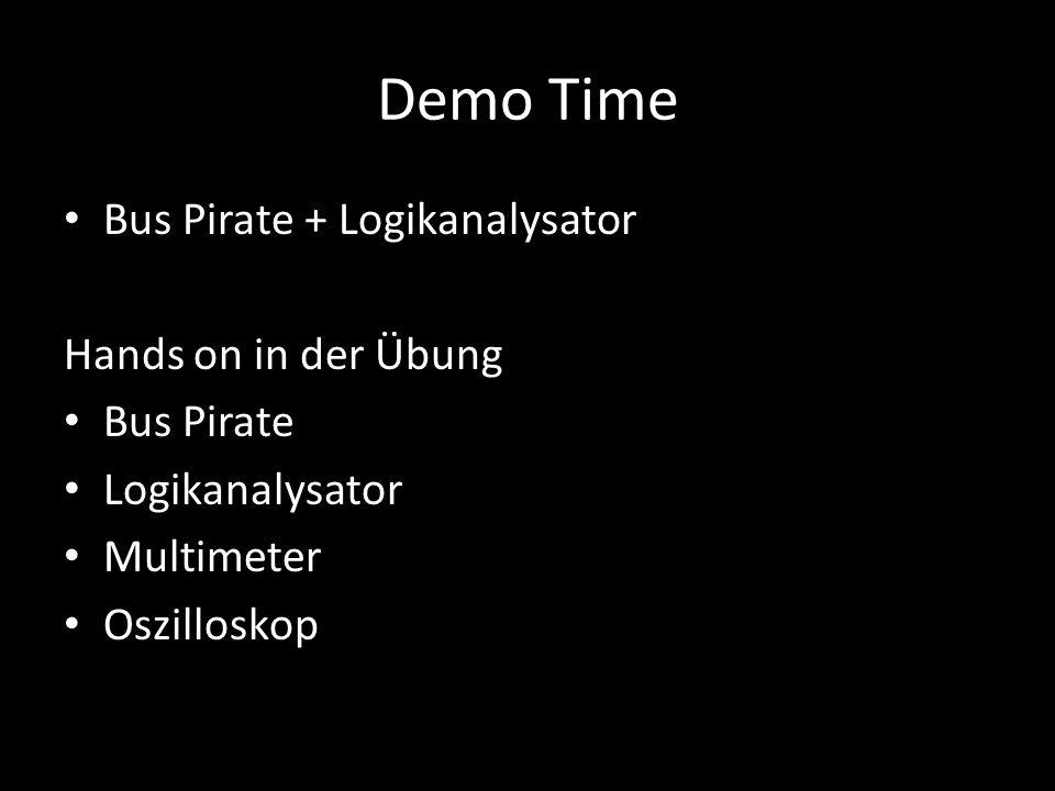 Demo Time Bus Pirate + Logikanalysator Hands on in der Übung Bus Pirate Logikanalysator Multimeter Oszilloskop