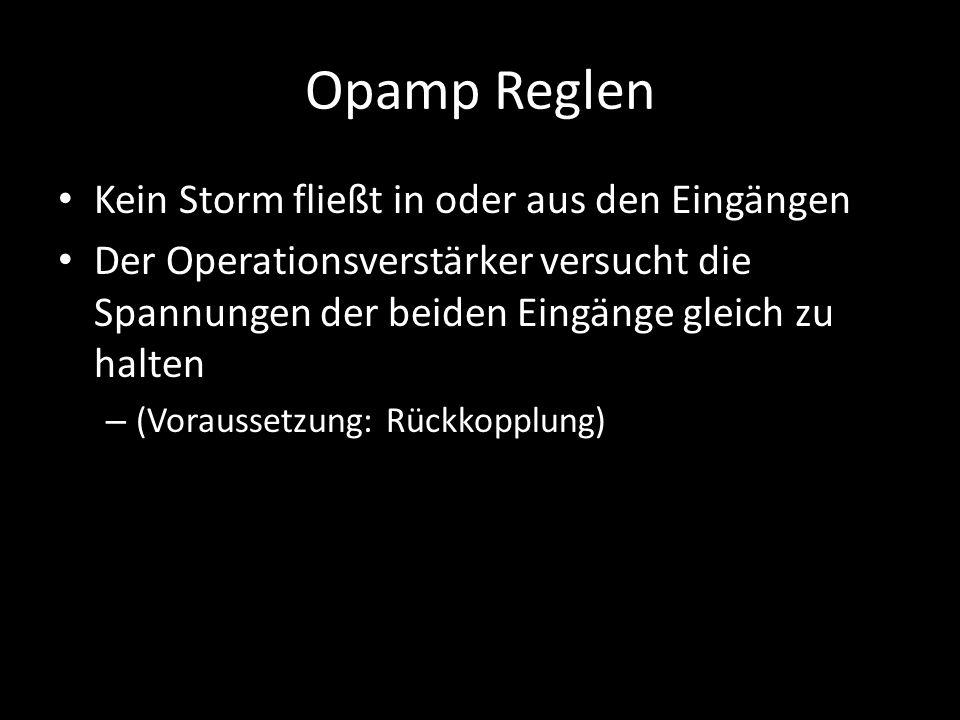 Opamp Reglen Kein Storm fließt in oder aus den Eingängen Der Operationsverstärker versucht die Spannungen der beiden Eingänge gleich zu halten – (Vora
