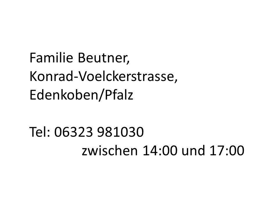 Familie Beutner, Konrad-Voelckerstrasse, Edenkoben/Pfalz, 06323 981030 zwischen 14:00 und 17:00 30 1