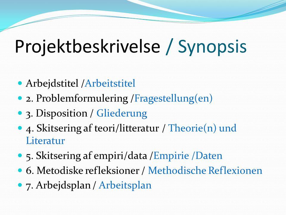 Projektbeskrivelse / Synopsis Arbejdstitel /Arbeitstitel 2.