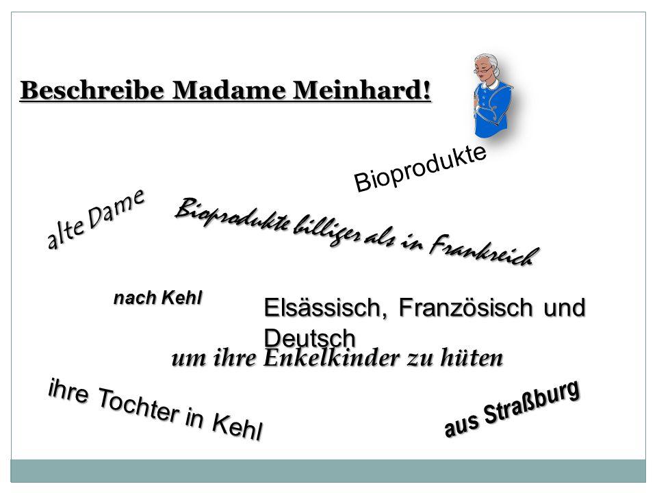 Beschreibe Madame Meinhard.