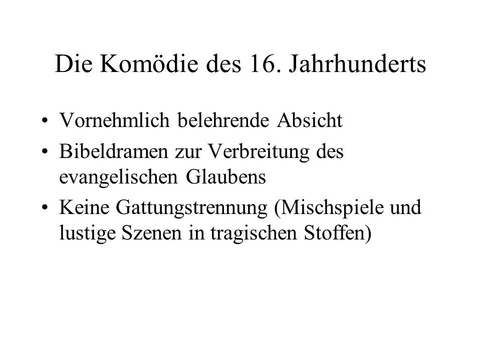 Die Komödie des 16.
