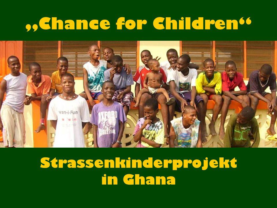 "Strassenkinderprojekt in Ghana ""Chance for Children"