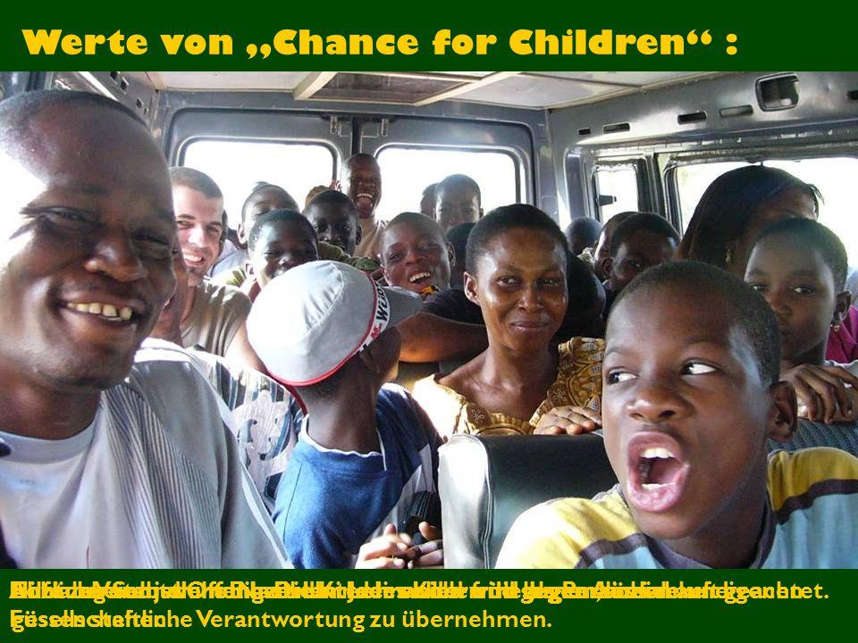 """Werte von """"Chance for Children : Achtung vor jedem Einzelnen: Jedes Kind wird als Persönlichkeit geachtet.Soziale Verantwortung: Die Kinder sollen früh lernen, soziale und gesellschaftliche Verantwortung zu übernehmen."""