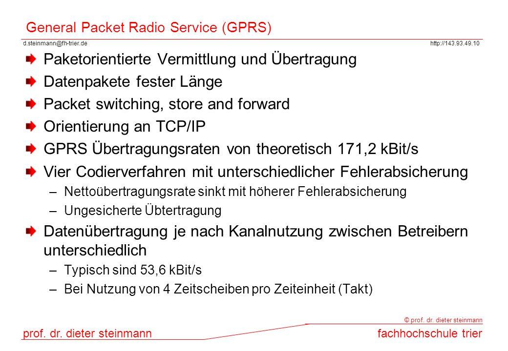 d.steinmann@fh-trier.dehttp://143.93.49.10 prof. dr. dieter steinmannfachhochschule trier © prof. dr. dieter steinmann General Packet Radio Service (G