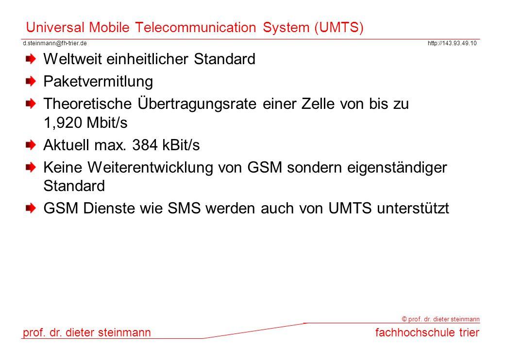 d.steinmann@fh-trier.dehttp://143.93.49.10 prof. dr. dieter steinmannfachhochschule trier © prof. dr. dieter steinmann Universal Mobile Telecommunicat
