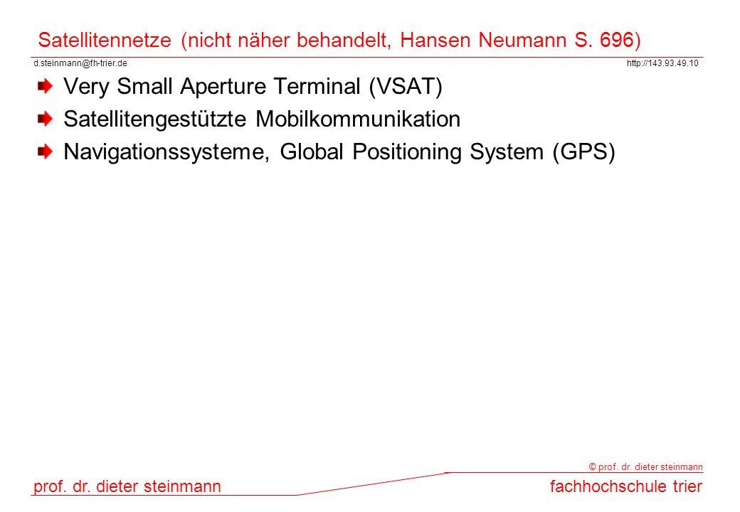 d.steinmann@fh-trier.dehttp://143.93.49.10 prof. dr. dieter steinmannfachhochschule trier © prof. dr. dieter steinmann Satellitennetze (nicht näher be