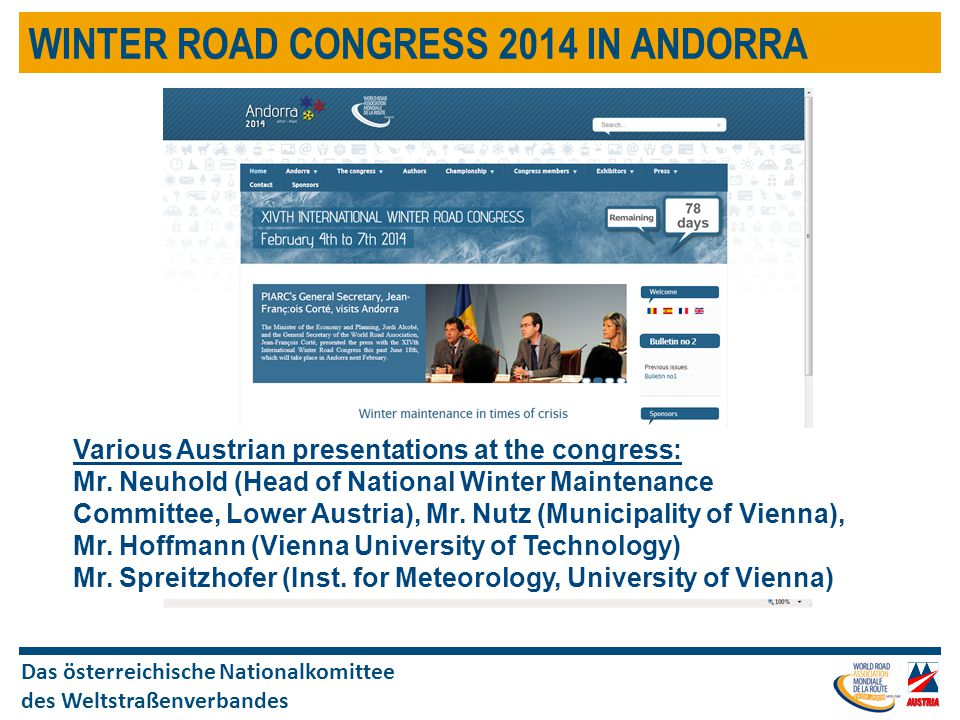 Das österreichische Nationalkomittee des Weltstraßenverbandes WINTER ROAD CONGRESS 2014 IN ANDORRA Various Austrian presentations at the congress: Mr.