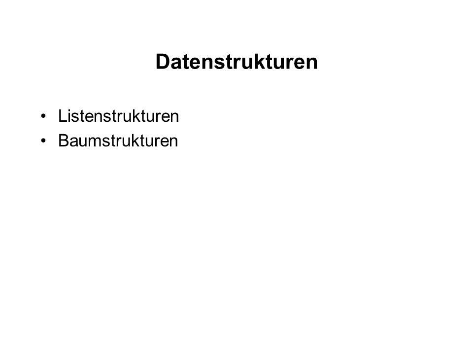 Datenstrukturen Listenstrukturen Baumstrukturen