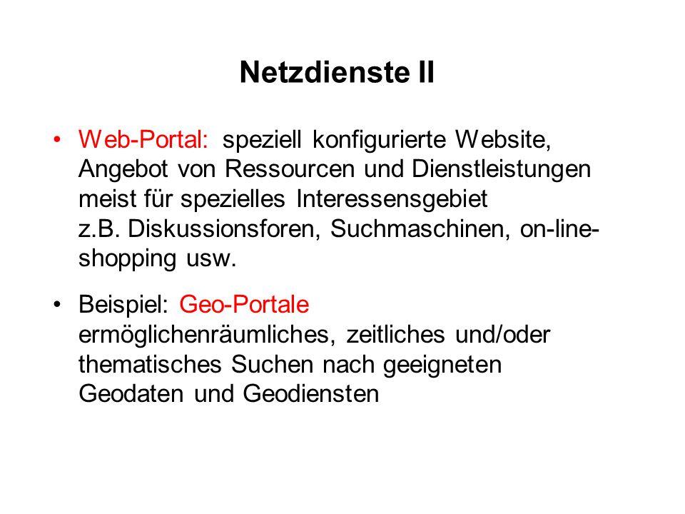 Netzdienste II Web-Portal: speziell konfigurierte Website, Angebot von Ressourcen und Dienstleistungen meist für spezielles Interessensgebiet z.B. Dis